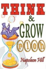 Think and Grow Rich. Complete Reprint of the 1937 Bestsellin