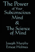 Power of Your Subconscious Mind and the Science of the Mind