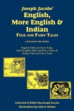 Joseph Jacobs' English, More English, and Indian Folk and Fa