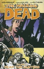 Walking Dead Volume 11: Fear The Hunters