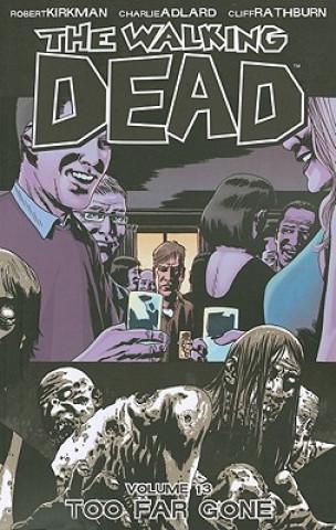 Walking Dead Volume 13: Too Far Gone