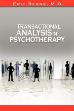 Transactional Analysis in Psychotherapy by Eric Berne (the A