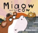 Miaow Said the Cow!