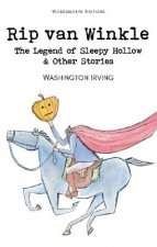 Rip Van Winkle, the Legend of Sleepy Hollow and Other Storie