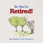 So You're Retired