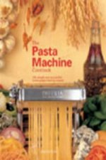Pasta Machine Cookbook