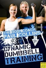 Body Coach Paul Collins: Dynamic Dumbbell Training