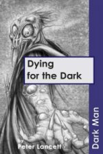 Dying for the Dark