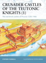Crusader Castles of the Teutonic Knights (1) AD 1230-1466