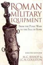 Roman Military Equipment from the Punic Wars to the Fall of