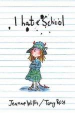 I Hate School!