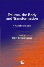 Trauma, the Body and Transformation