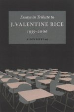 Essays in Tribute to J. Valentine Rice, 1935-2006