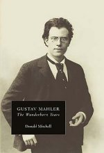 Gustav Mahler: The Wunderhorn Years - Chronicles and Commentaries