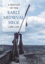 History of the Early Medieval Siege, C.450-1200