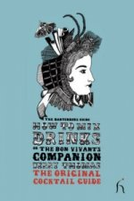 How to Mix Drinks or the Bon Vivant's Companion