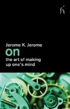 On the Art of Making Up One's Mind
