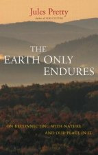 Earth Only Endures