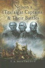 Nelson's Trafalgar Captains and Their Battles