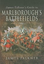 Marlborough's Battlefields: Jam'e Falkner's Guide To