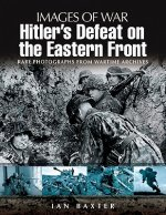 Hitler's Defeat on the Eastern Front