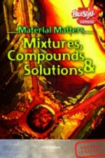 Compounds, Mixtures and Solutions