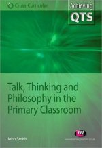 Talk, Thinking and Philosophy in the Primary Classroom