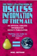 Most Amazing Book of Useless Information of Them All