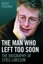 Stieg Larsson - the Man Who Left Too Soon