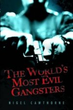 World's Most Evil Gangsters
