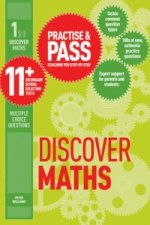 Practice and Pass 11+ Level 1: Discover Maths