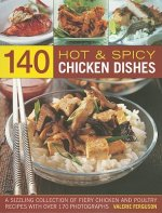 140 Hot & Spicy Chicken Dishes