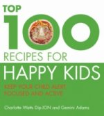 Top 100 Recipes for Happy Kids
