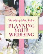 Step-By-Step Guide to Planning Your Wedding