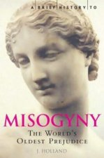 Brief History of Misogyny