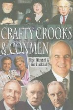 Crafty Crooks and Conmen