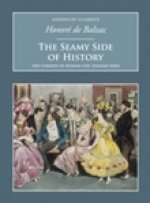Seamy Side of History: The Comedy of Human Life Volume XXXII