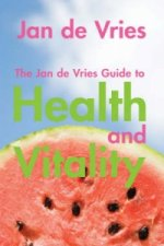 Jan De Vries Guide to Health and Vitality