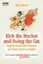 Kick the Bucket and Swing the Cat