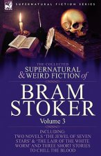 Collected Supernatural and Weird Fiction of Bram Stoker