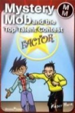 Mystery Mob and the Top Talent Contest