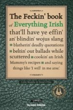 Feckin' Book of Everything Irish