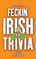 Book of Feckin' Irish Trivia