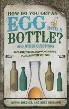 How Do You Get an Egg into a Bottle and Other Puzzles