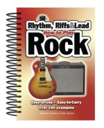 How to Play Rock, Riffs, Rhythm and Leads