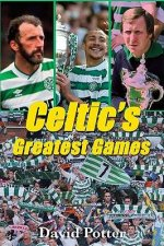 Celtic's Greatest Games