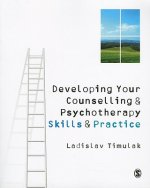 Developing Your Counselling and Psychotherapy Skills and Pra
