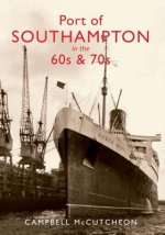 Port of Southampton in the 60s and 70s