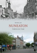 Nuneaton Through Time