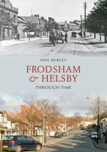 Frodsham and Helsby Through Time